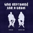 Who Reframed The A-Team album cover