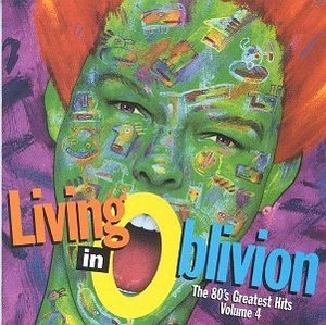 Living In Oblivion: The 80's Greatest Hits Vol.4 album cover
