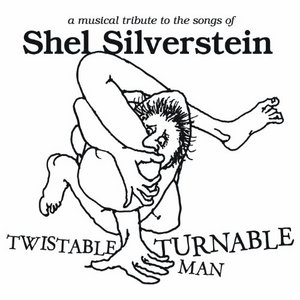 Twistable, Turnable Man: A Musical Tribute To Shel Silverstein album cover