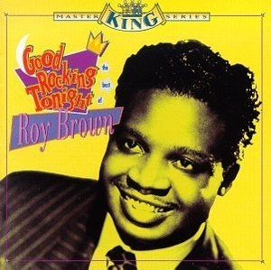 Good Rocking Tonight: The Best Of Roy Brown album cover