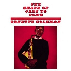 The Shape Of Jazz To Come album cover
