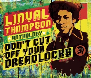 Linval Thompson Anthology: Don't Cut Off Your Dreadlocks album cover