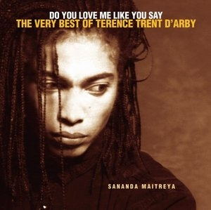 Do You Love Me Like You Say: The Very Best Of Terrence Trent D'Arby album cover