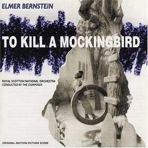 To Kill A Mockingbird: Original Motion Picture Score (1996 Re-Recording) album cover