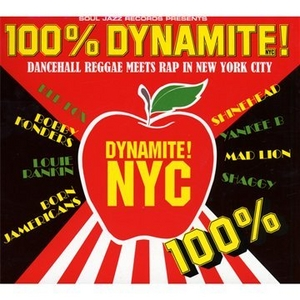 100 Percent Dynamite NYC: Dancehall Reggae Meets Rap In New York City album cover