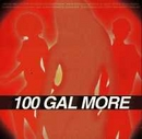 100 Gal More album cover