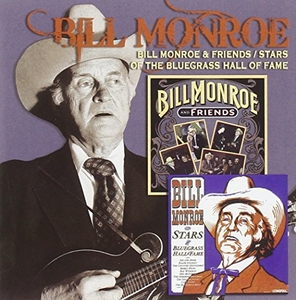 Bill Monroe & Friends~ Stars Of The Bluegrass Hall Of Fame album cover