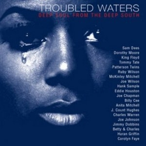 Troubled Waters: Deep Soul From The Deep South album cover