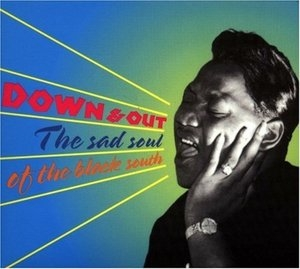 Down & Out: The Sad Soul Of The Black South album cover