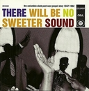 There Will Be No Sweeter ... album cover