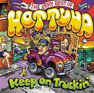 Keep On Truckin': The Very Best Of Hot Tuna album cover