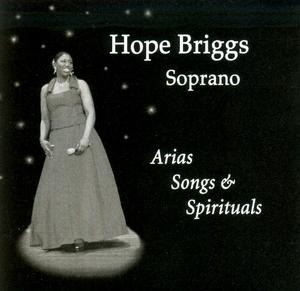 Hope Briggs- Soprano: Arias Songs & Spirituals album cover