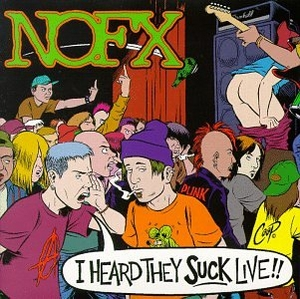 I Heard They Suck Live album cover