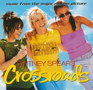 Crossroads: Music From The Major Motion Picture (2002) album cover