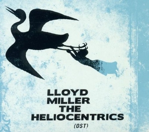 Lloyd Miller & The Heliocentrics album cover