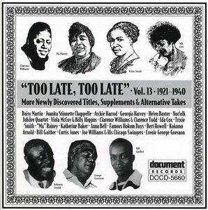 Too Late Too Late Vol.13 1921-1940 album cover