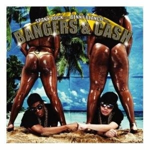 Spank Rock And Benny Blanco Are... Bangers & Cash album cover