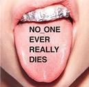 NO_ONE EVER REALLY DIES album cover