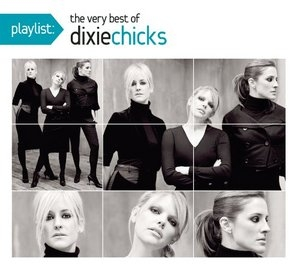 Playlist: The Very Best Of Dixie Chicks album cover