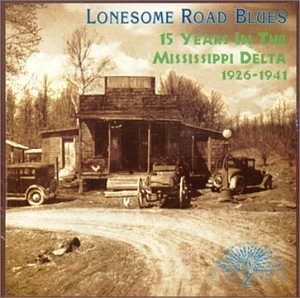 Lonesome Road Blues: 15 Years In The Mississippi Delta, 1926-1941 album cover