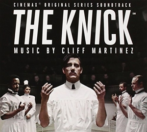 The Knick: Cinimax Original Series Soundtrack album cover