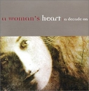 A Woman's Heart: A Decade... album cover