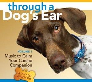 Through A Dog's Ear: Music To Calm Your Canine Companion, Vol.1 album cover