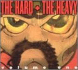 The Hard + The Heavy Volume One album cover