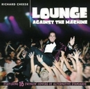 Lounge Against The Machin... album cover