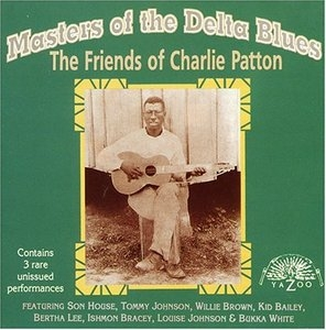 Masters Of The Delta Blues: The Friends Of Charlie Patton album cover