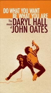 Do What You Want, Be What You Are: The Music Of Daryl Hall & John Oates album cover