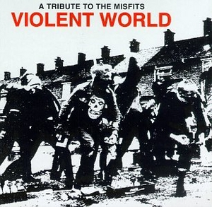 Violent World: A Tribute To The Misfits album cover