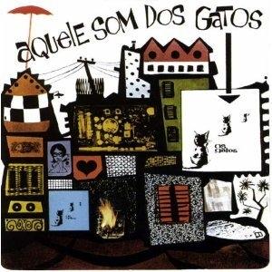 Aquele Som Dos Gatos album cover