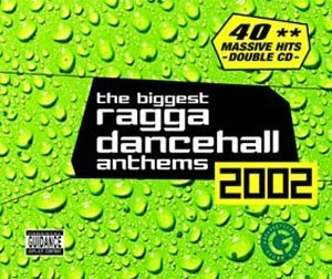 The Biggest Ragga Dancehall Anthems 2002 album cover