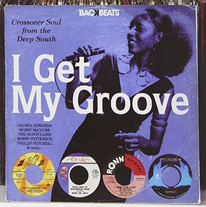 I Get My Groove: Crossover Soul From The Deep South album cover