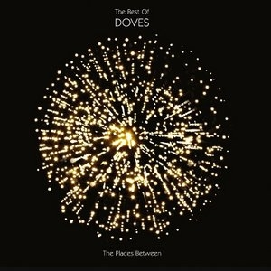 The Best Of Doves: The Places Between album cover