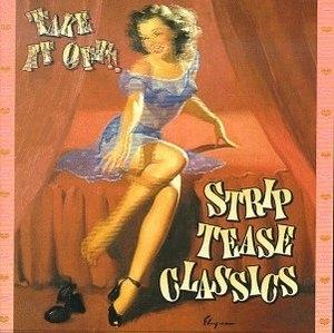 Take It Off!: Strip Tease Classics album cover