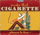Smoke That Cigarette: Ple... album cover