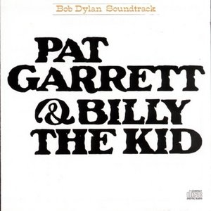 Pat Garrett And Billy The Kid (Bob Dylan Soundtrack) album cover
