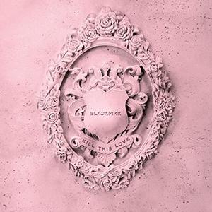 KILL THIS LOVE album cover