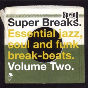 Super Breaks, Vol. 2: Essential Jazz, Soul And Funk Break-Beats album cover