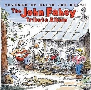 Revenge Of Blind Joe Death: The John Fah... album cover