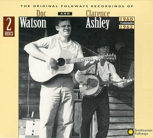 The Original Folkways Recordings Of Clarence Ashley And Doc Watson: 1960-1962 album cover