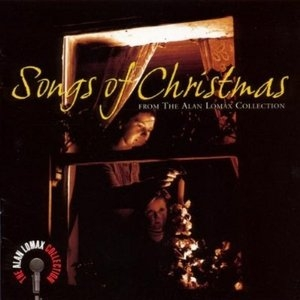 Songs Of Christmas From The Alan Lomax Collection album cover