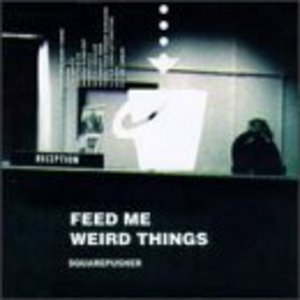 Feed Me Weird Things album cover