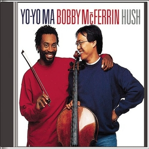 Yo-Yo Ma & Bobby McFerrin: Hush album cover