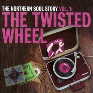 The Northern Soul Story, Vol. 1: The Twisted Wheel album cover