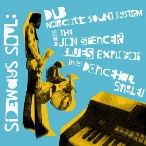 Sideways Soul: Meets The Jon Spencer Blues Explosion In A Dancehall Style! album cover
