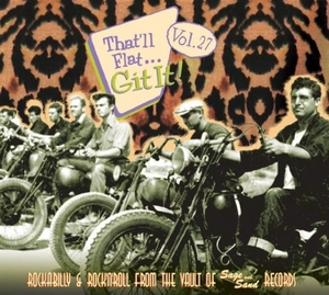 That'll Flat Git It, Vol. 27: Rockabilly & Rock'N'Roll From The Vault Of Sage And Sand Records album cover