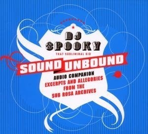 Sound Unbound: Excerpts and Allegories from the Sub Rosa Archives album cover